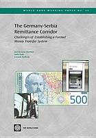 The Germany-Serbia remittance corridor : challenges of establishing a formal money transfer system