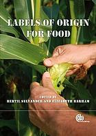 Labels of origin for food : local development, global recognition