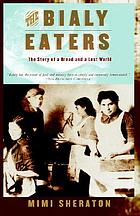 The bialy eaters : the story of a bread and a lost world