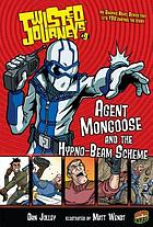 Twisted journeys. Vol. 9, Agent Mongoose and the hypno-beam scheme