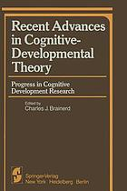 Recent Advances in Cognitive-Developmental Theory : Progress in Cognitive Development Research