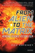 From Alien to The matrix : reading science fiction film
