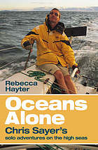 Oceans alone : Chris Sayer's solo adventures on the high seas
