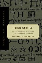 Forbidden rites : a necromancer's manual of the fifteenth century