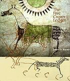 The five Crows ledger : biographic warrior art of the Flathead Indians