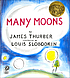 Many moons, by  James Thurber