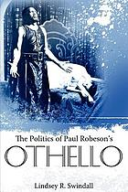 The politics of Paul Robeson's Othello