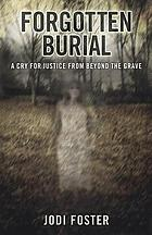 Forgotten burial : a cry for justice from beyond the grave