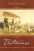 Testimonios : early California through the eyes of women, 1815-1848