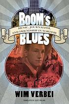 Boom's Blues : music, journalism and friendship in wartime