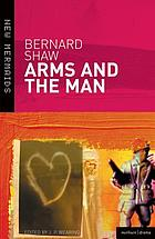 Arms and the man : a pleasant play
