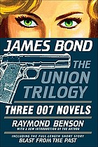James Bond, the union trilogy : three 007 novels