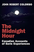 The midnight hour : Canadian accounts of eerie experiences