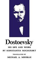 Dostoevsky: his life and work.