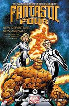 Fantastic Four. Vol. 1, New departure, new arrivals