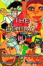 The ethical slut : a guide to infinite sexual possibilities