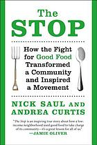 The Stop : how the fight for good food transformed a community and inspired a movement