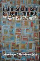 Asian socialism & legal change : the dynamics of Vietnamese and Chinese reform