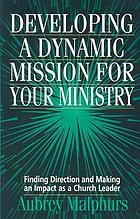 Developing a dynamic mission for your ministry