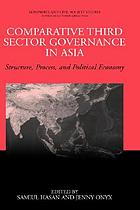 Comparative third sector governance in Asia : structure, process, and political economy