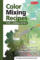 Color mixing recipes for landscapes : mixing recipes for more than 500 color combinations