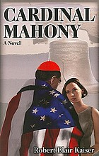 Cardinal Mahony : a  novel