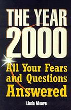 The year 2000 : all your fears and questions answered
