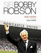 Sir Bobby Robson : just call me Bobby