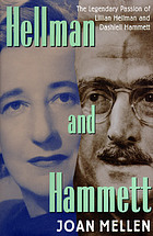 Hellman and Hammett : the legendary passion of Lillian Hellman and Dashiell Hammett