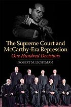 The Supreme Court and McCarthy-era repression : one hundred decisions