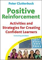 Positive reinforcement : activities and strategies for creating confident learners