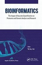 Bioinformatics : the impact of accurate quantification on proteomic and genetic analysis and research