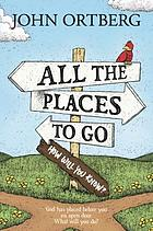 All the places you'll go . . . except when you don't : God has placed before you an open door. What will you do?