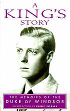 A king's story : the memoirs of H.R.H. the Duke of Windsor K.G.