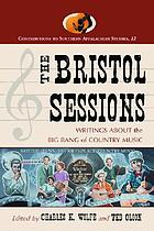 The Bristol sessions : writings about the big bang of country music