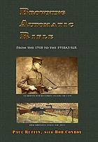 Browning automatic rifle : from the 1918 to the 1918A3-SLR