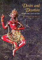 Desire and devotion : art from India, Nepal, and Tibet in the John and Berthe Ford collection