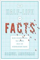 The half-life of facts : why everything we know has an expiration date