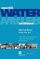 World water actions : making water flow for all