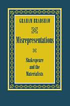 Misrepresentations : Shakespeare and the materialists