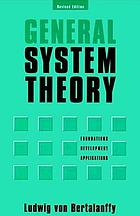 General system theory; foundations, development, applications