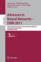 Advances in neural networks--ISNN 2011 : 8th International Symposium on Neural Networks, ISNN 2011, Guilin, China, May 29-June 1, 2011 : proceedings