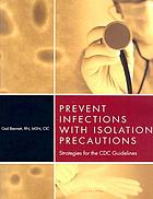 Prevent infections with isolation precautions : strategies for the CDC guidelines