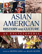 Asian American history and culture : an encyclopedia