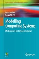 Modelling computing systems : mathematics of computer science