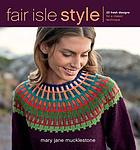 Fair Isle style : 20 fresh designs for a classic technique