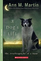 A dog's life : the autobiography of a stray