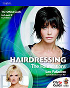 Hairdressing : the foundations ; the official guide to Level 2