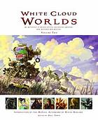 White cloud worlds. Volume Two : an anthology of science fiction and fantasy artwork from Aotearoa New Zealand