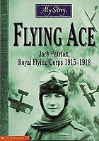 Flying ace : Jack Fairfax, Royal Flying Corps 1915-1918